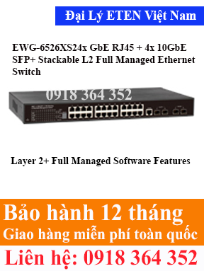Model : EWG-6526XS, 24x GbE RJ45 + 4x 10GbE SFP+ Stackable L2 Full Managed Ethernet Switch  Eten Việt Nam Eten VietNam